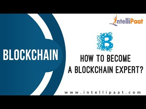 How to become a Blockchain Expert? | Blockchain Expert Certification | Intellipaat