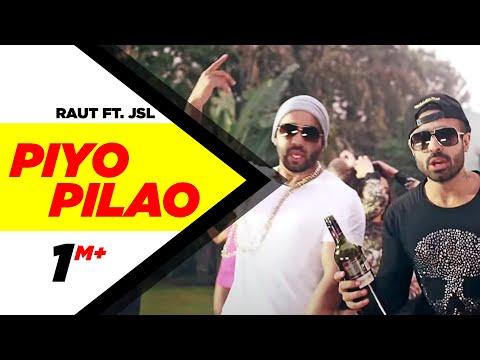 Piyo Pilao Full Video | Raul Ft JSL |...