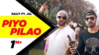 Piyo Pilao Full Video | Raul Ft JSL | Latest Punjabi Songs 2015 | Speed Records