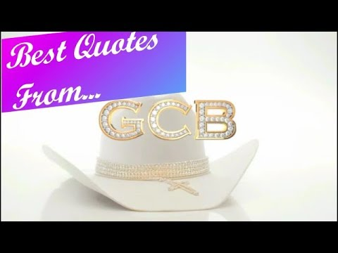 Download Best Quotes From...GCB 🤠