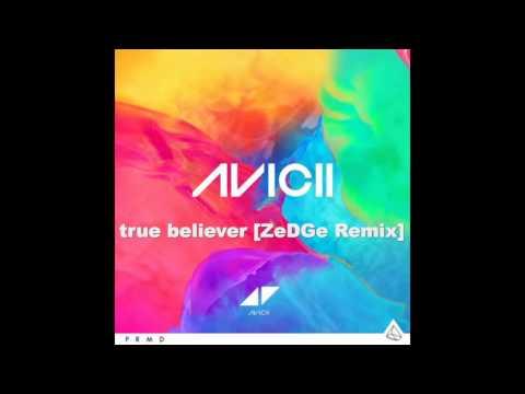 Avicii - True Believer (From Album Stories) [ZeDGe Remix]