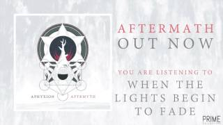 APHYXION - WHEN THE LIGHTS BEGIN TO FADE