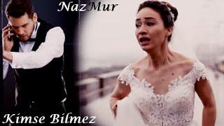NazMur(Nazar  Murat) - Kimse Bilmez