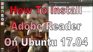 How To Install Adobe Reader On Ubuntu 17.04