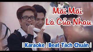 Mãi Mãi Là Của Nhau | Karaoke | Tách Chuẩn | Bùi Anh Tuấn