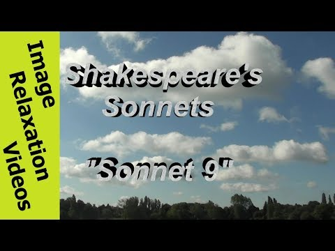 Relaxing Nature & Poetry, Shakespeare Sonnet 9, Is it for fear to wet a widow's eye