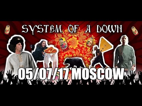 System Of A Down (Live) Full Show 05/07/17 Moscow