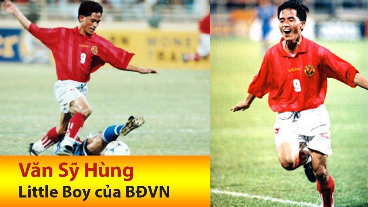 Văn Sỹ Hùng - Little Boy của Bóng đá Việt Nam