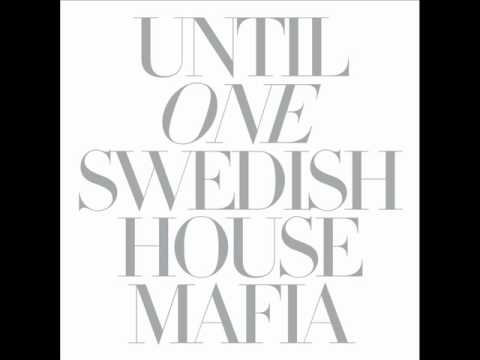 Steve Angello Swedish House Mafia  Knas Until One