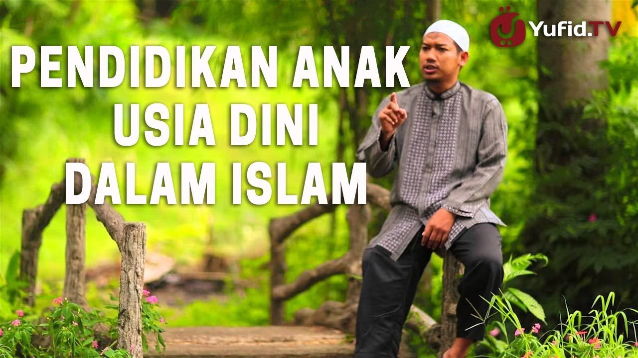 Ceramah Agama Singkat Pendidikan Anak Usia Dini Dalam Islam