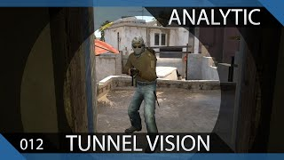 Tunnel Vision in CS:GO