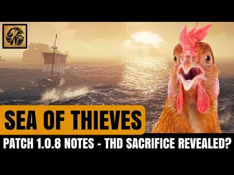 Sea of Thieves NEWS: Patch 1.0.8 Highlights - Has the THD Sacrifice Been REVEALED? #SeaofThieves