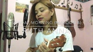 Sunday Morning (Maroon 5) Cover - Ruth Anna