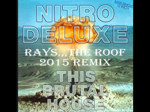 Nitro Deluxe   This Brutal House 2015(Rays...The Roof Bootleg)