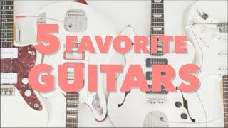 5 Favorite Guitars