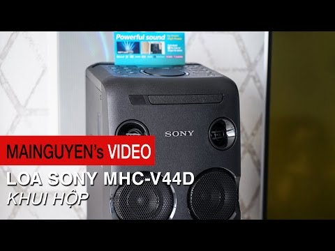 Khui thùng Sony MHC-V44D - Thêm LDAC, vỏ nhám tay, hát karaoke