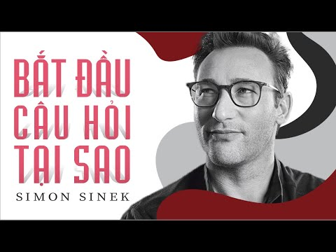 [Sách nói] Bắt Đầu Với Câu Hỏi Tại Sao – Chương 1 | Simon Sinek
