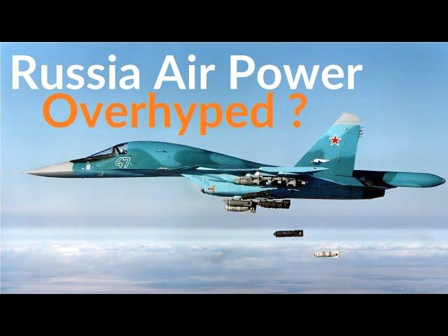 Russian Air Power: An OVERHYPED Threat?
