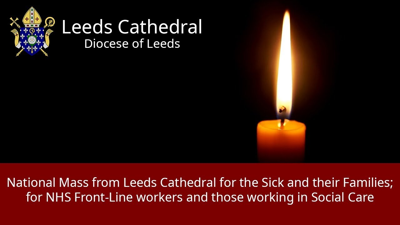 National Mass from Leeds Cathedral for the Sick and their Families,  NHS & Social Care Workers