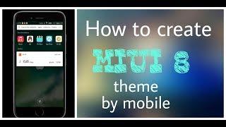 Wie zu erstellen, miui theme, indem Sie mit mobilen. Miui theme hat