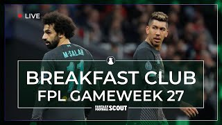 FPL GW27 | BREAKFAST CLUB | FINAL SQUADS | Fantasy Premier League Tips 19/20