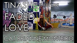 Tinashe ft. Future - Faded Love   Dancehall choreography by Cat Brianne Monteiro
