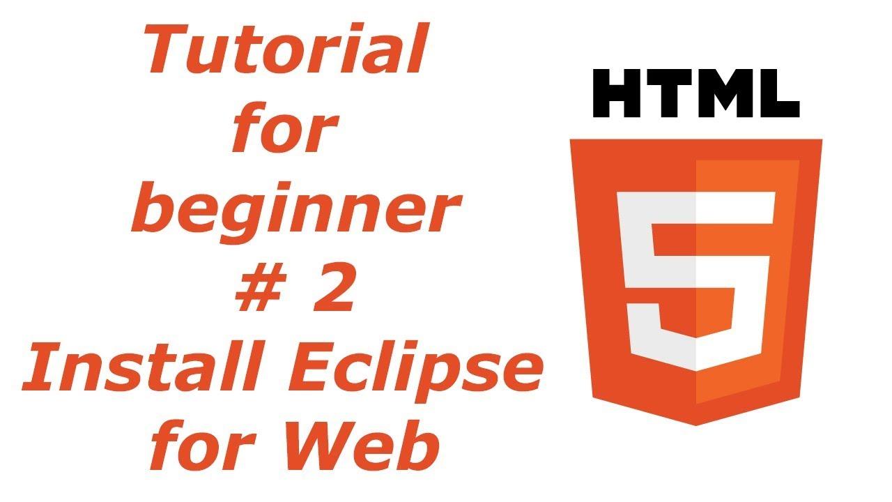 HTML5 Tutorial 2 - Install Eclipse for Web | BTT