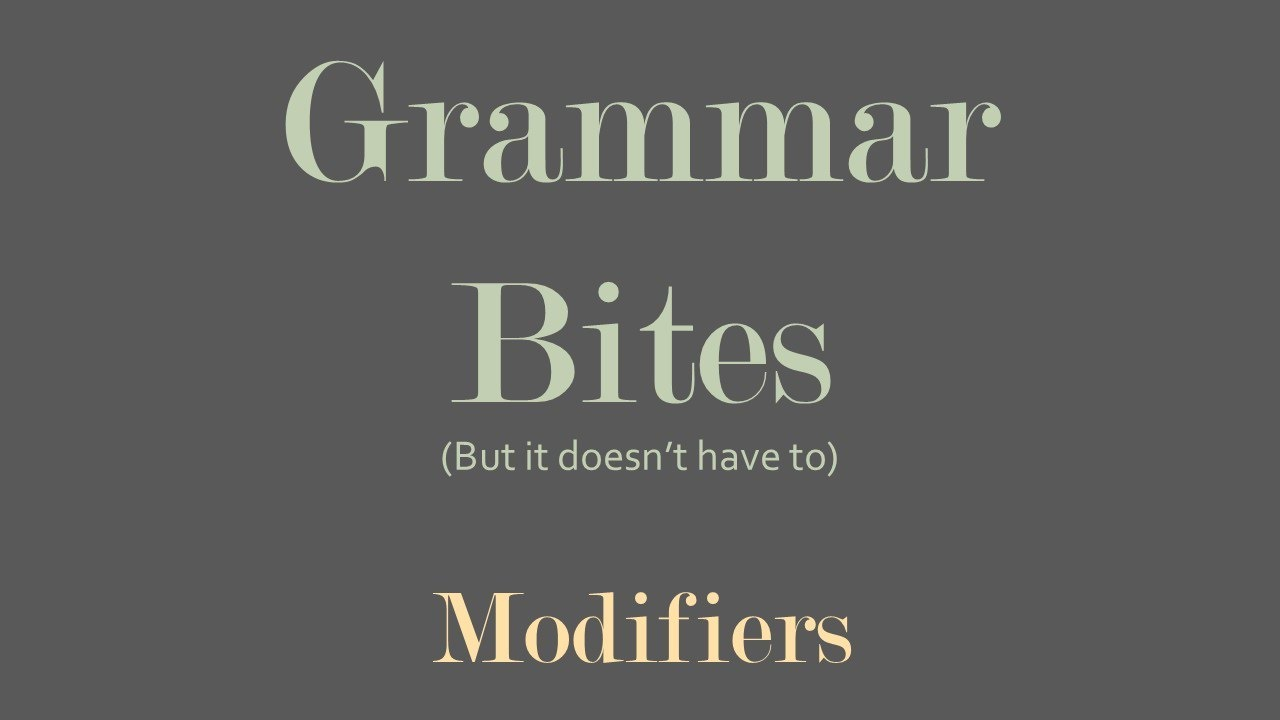 Grammar Bites | An Introduction to Modifiers (YouTube Script)