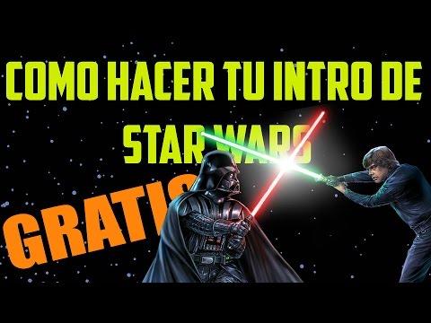 COMO HACER TU INTRO DE STAR WARS SIN PROGRAMAS