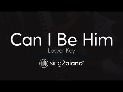 Can I Be Him [LOWER Piano Karaoke] James Arthur