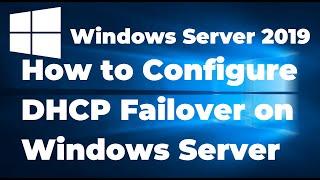 68. How to Configure DHCP Fail-over on Windows Server 2019 cмотреть видео онлайн бесплатно в высоком качестве - HDVIDEO