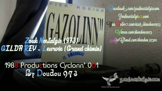 ZOUK NOSTALGIE (973) GILDA REY Leurvie (Grand chimin) 1988 Prod. Cyclonn' 001 (08550-1) DOUDOU 973