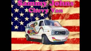 SAMMY JOHNS    chevy van        R.I.P.