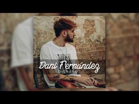 Dani Fernández - Disparos (Audio Oficial)