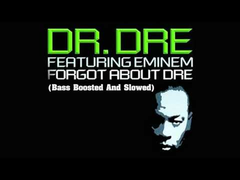 Dr. Dre Ft Eminem - Forget About Dre (Bass Boosted And Slowed)