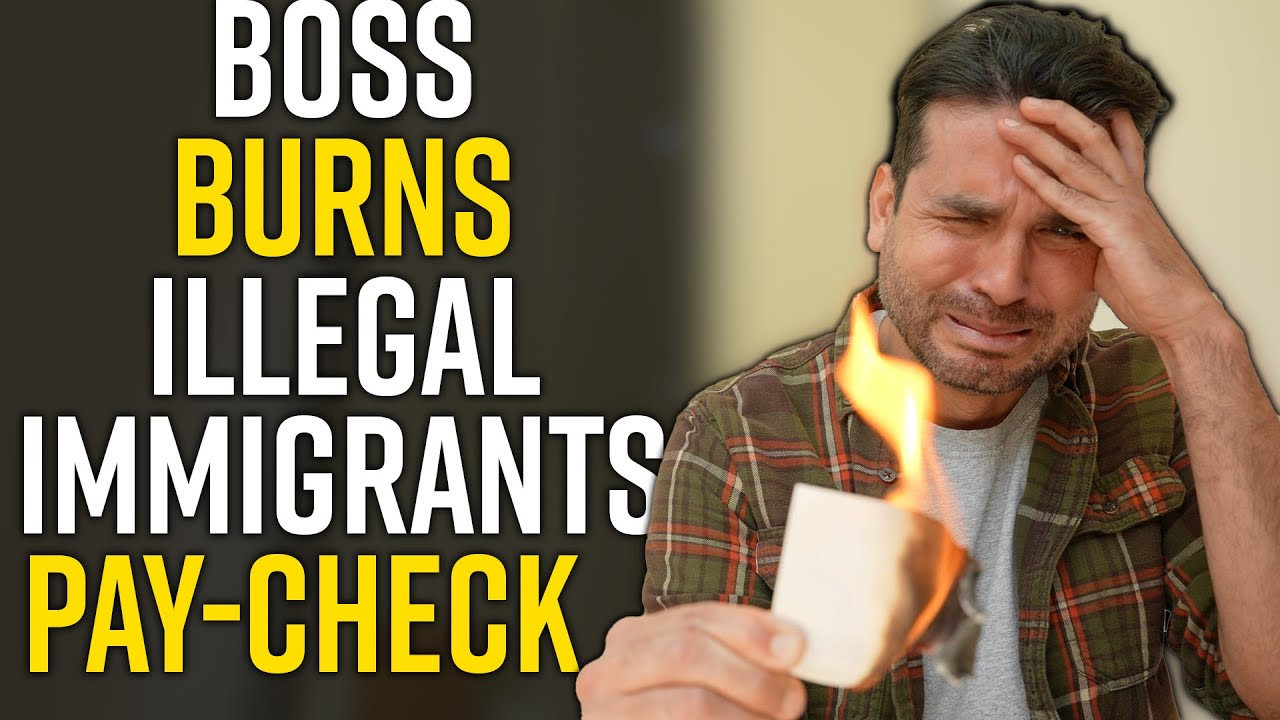 ILLEGAL IMMIGRANTS Boss Burns Pay-Check: You Won't Believe What Happens NEXT