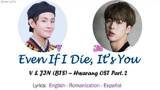 Gambar cover V & Jin (BTS) - Even If I Die, It's You (Lyrics: English/ Español)