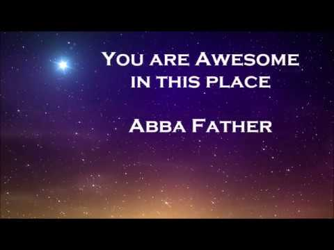 """""""Awesome In This Place"""" Alleluia Singers - Lyrics"""