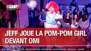 Jeff joue la pom-pom girl devant OMI - C'Cauet sur NRJ