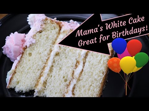 White Cake Recipe for decorating, my Mama's Birthday cake from Scratch