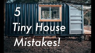 Our 5 Biggest Mistakes! // Container Tiny House
