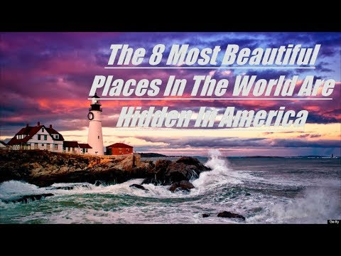 the-8-most-beautiful-places-in-the-world-are-hidden-in-america