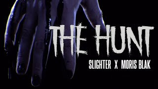Slighter x Moris Blak - The Hunt [Official Video]