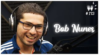BOB NUNES – Flow Podcast #173