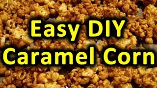 Easy Caramel Corn Recipe & Technique Diy At Home! How To Make Carmel Corn