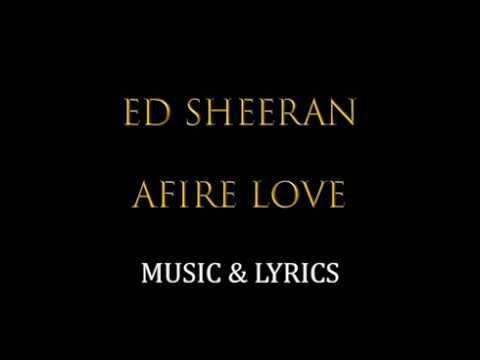Afire love Ed Sheeran lyrics - YouTube