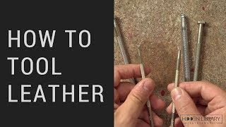 How to Tool Leather | Leather Tooling Tools & Techniques