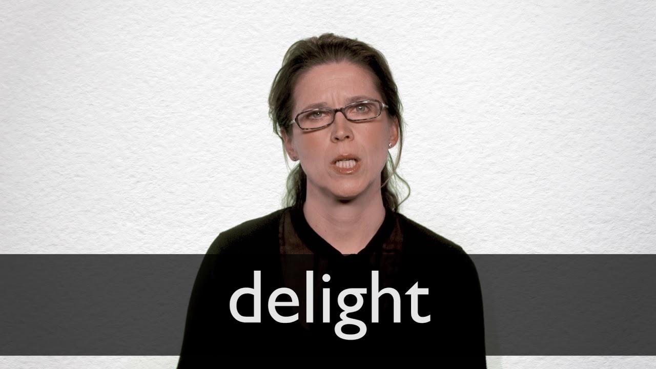Delight Definition und Bedeutung   Collins Wörterbuch