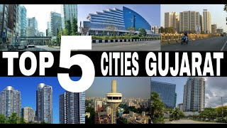 GUJARAT - TOP 5 MOST DEVELOPED CITIES || 2020 || India || Debdut YouTube