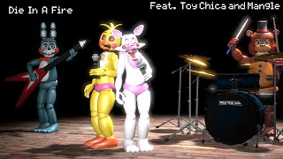 Die In A Fire Feat. Toy Chica and Mangle